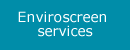 Click here to read about Enviroscreen services